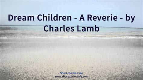 Charles lamb essay dream children a reverie fearfulcorrection tk